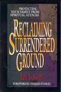 In 1995, Moody Press released a book by Jim Logan entitled Reclaiming Surrendered Ground.