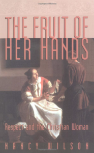 "In her 1997 book ""The Fruit of Her Hands: Respect and the Christian Woman,"" Nancy Wilson articulates her and her husband's philosophy of marriage and sexuality as it pertains to Christian women."