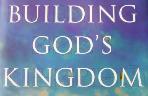 """Building God's Kingdom"" pushes the reader to re-examine the origin of ideas widely held within 21st American Christian conservatism."